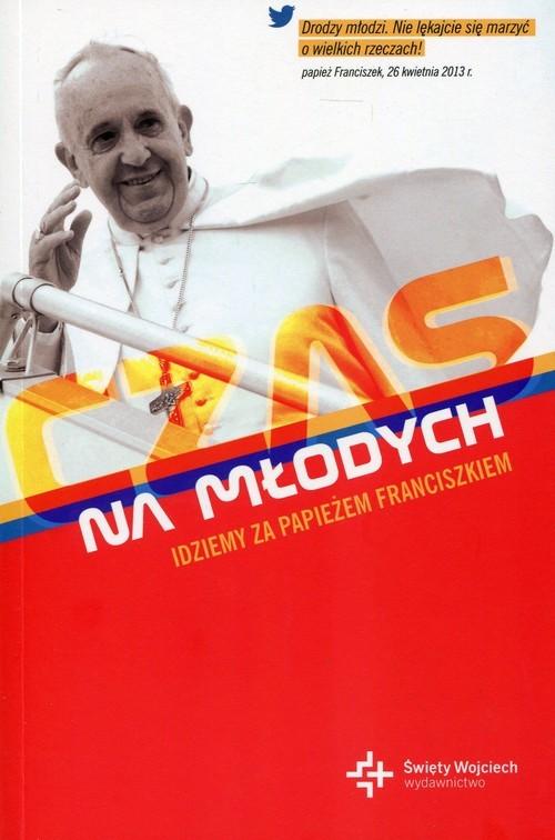 okładka Czas na młodych Idziemy za papieżem Franciszkiem, Książka | Sophie de Moustier
