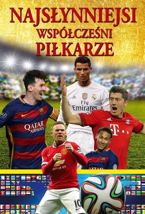 okładka Najsłynniejsi współcześni piłkarze, Książka |