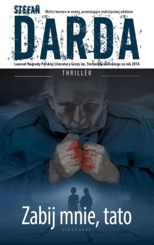 okładka Zabij mnie tato, Książka | Stefan Darda