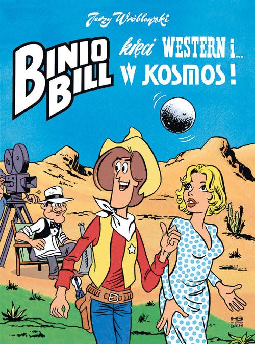 okładka Binio Bill kręci western i... w kosmos!, Książka   Wróblewski Jerzy