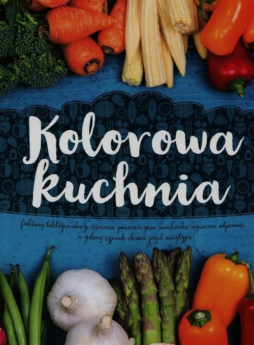 okładka Kolorowa kuchnia, Książka | Praca Zbiorowa