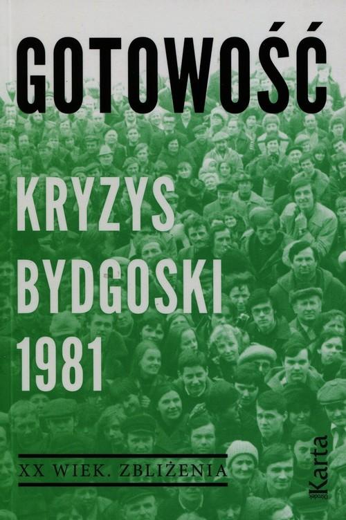 okładka Gotowość Kryzys bydgoski 1981, Książka | Agnieszka Dębska, Maciej Kowalczyk