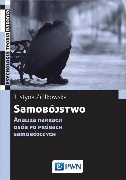 okładka Samobójstwo Analiza narracji osób po próbach samobójczych, Książka | Ziółkowska Justyna