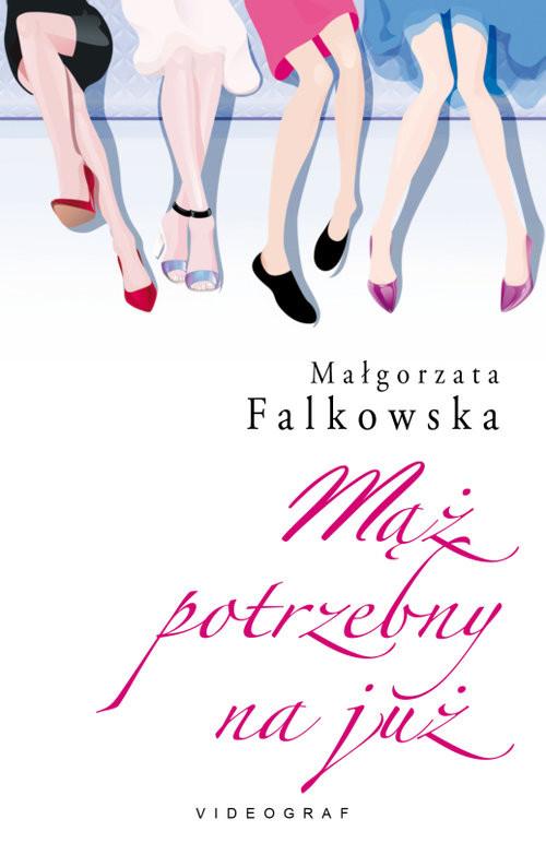 okładka Mąż potrzebny na już, Książka | Falkowska Małgorzata
