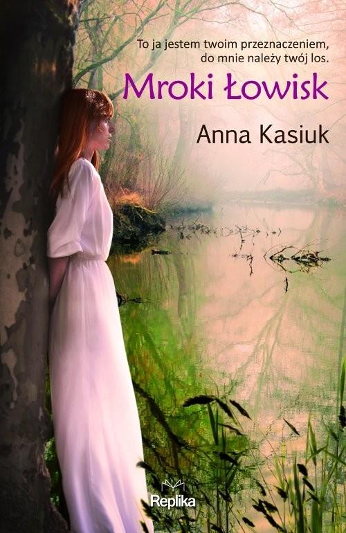 okładka Mroki Łowisk Łowiska tom 2, Książka | Anna Kasiuk