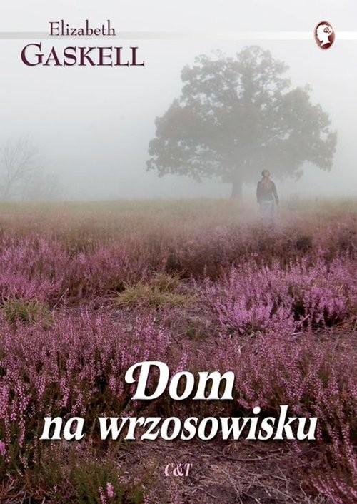 okładka Dom na wrzosowisku, Książka | Elizabeth Gaskell