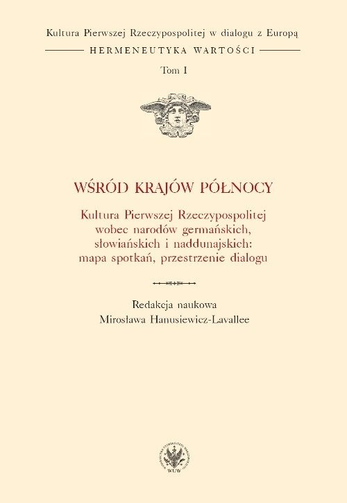 okładka Wśród krajów Północy Kultura Pierwszej Rzeczypospolitej wobec narodów germańskich, słowiańskich, Książka |