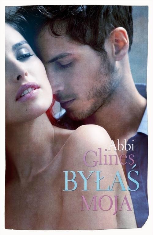 okładka Byłaś moja, Książka | Abbi Glines