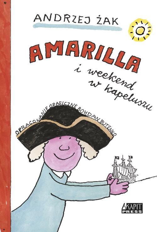 okładka Amarilla i weekend w kapeluszu, Książka | Andrzej Żak