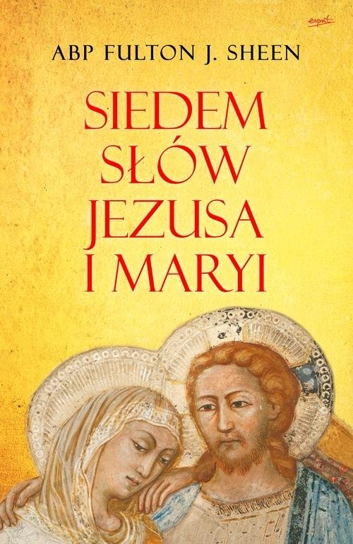 okładka Siedem słów Jezusa i Maryi, Książka | Fulton J. Sheen
