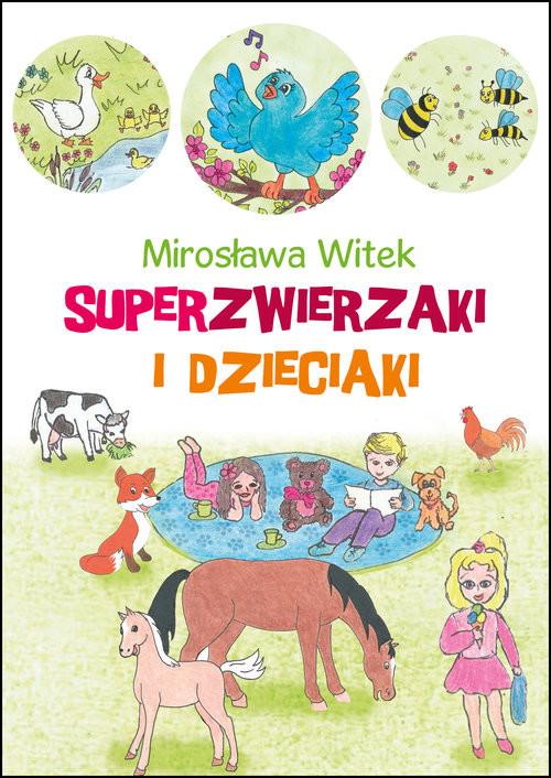 okładka Superzwierzaki i dzieciaki, Książka | Witek Mirosława