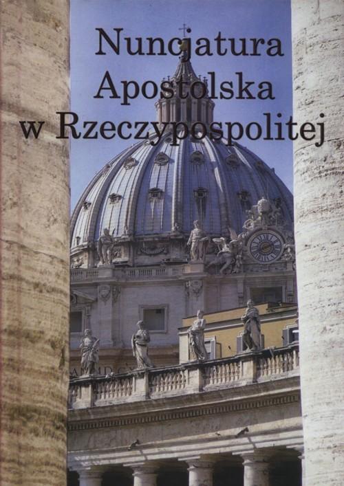 okładka Nuncjatura Apostolska w Rzeczypospolitej, Książka  
