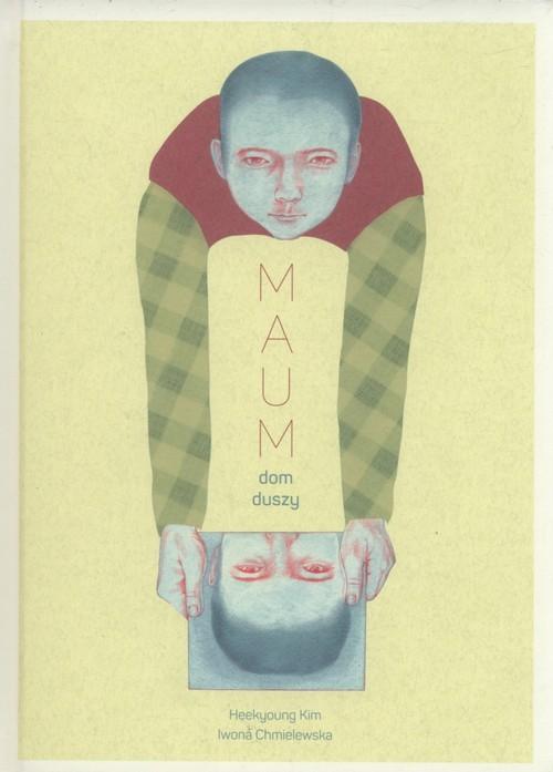 okładka Maum Dom duszyksiążka |  | Heekyoung Kim, Iwona Chmielewska