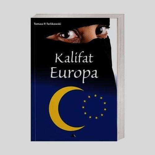 okładka Kalifat Europa, Książka | Tomasz P. Terlikowski