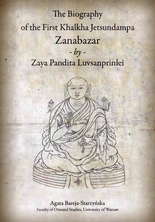 okładka The Biography of the First Khalkha Jetsundampa Zanabazar by Zaya Pandita Luvsanprinlei, Książka | Bareja-Starzyńska Agata