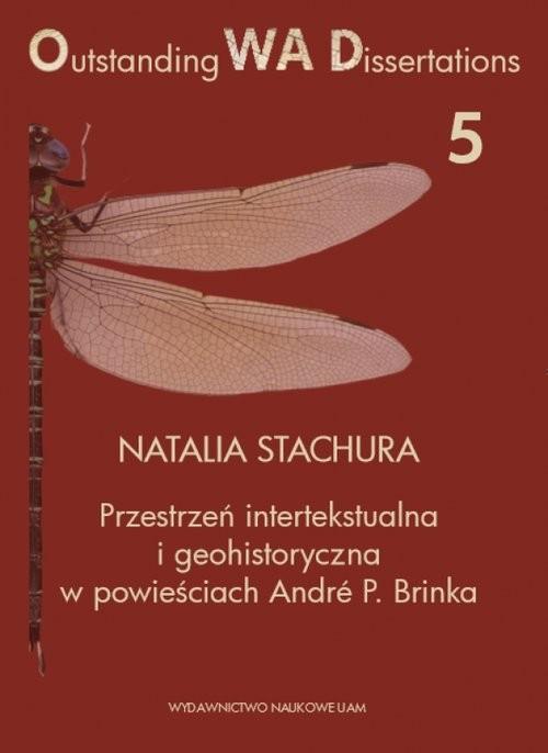 okładka Przestrzeń intertekstualna i geohistoryczna w powieściach André P. Brinka, Książka | Stachura Natalia
