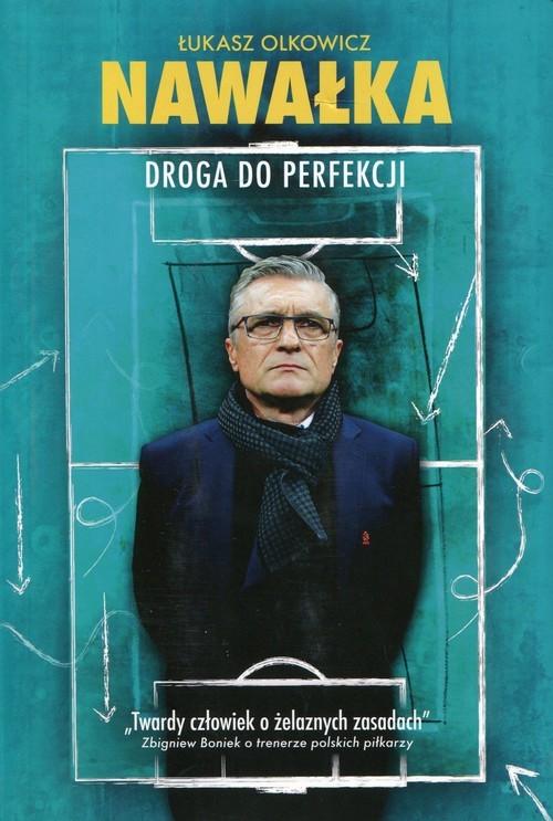 okładka Nawałka Droga do perfekcji, Książka | Olkowicz Łukasz