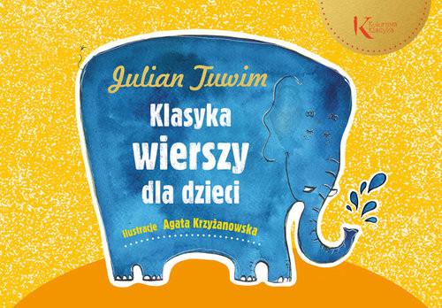 okładka Julian Tuwim Klasyka wierszy dla dzieci, Książka | Arkady Fiedler