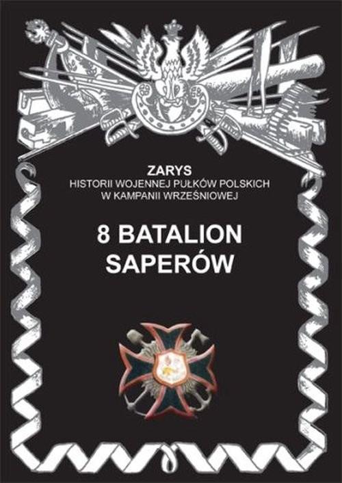 okładka 8 batalion saperów, Książka | Dymek Przemysław