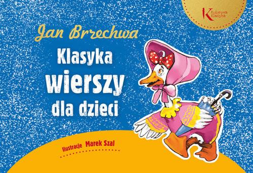 okładka Jan Brzechwa Klasyka wierszy dla dzieci, Książka | Brzechwa Jan