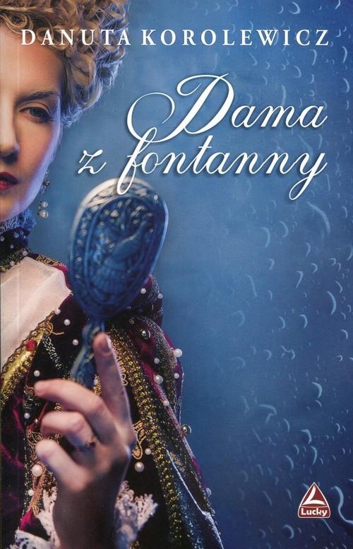 okładka Dama z fontanny, Książka | Korolewicz Danuta