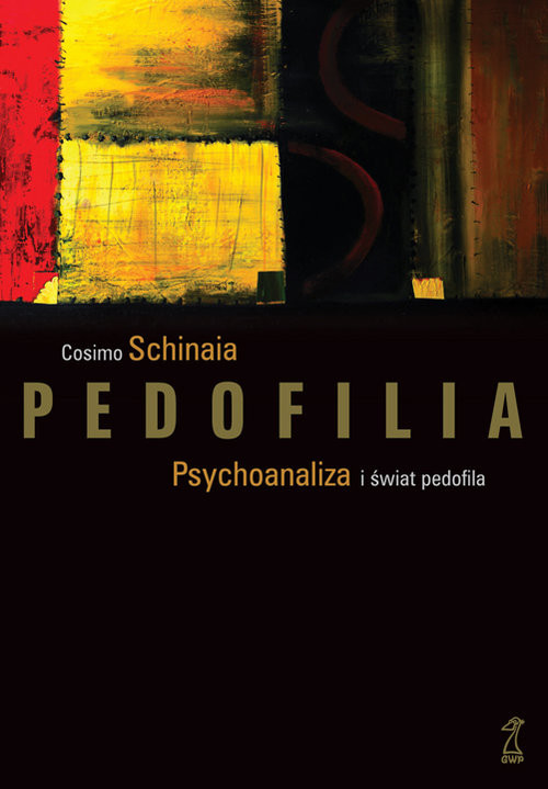 okładka Pedofilia Psychoanaliza i świat pedofila, Książka |
