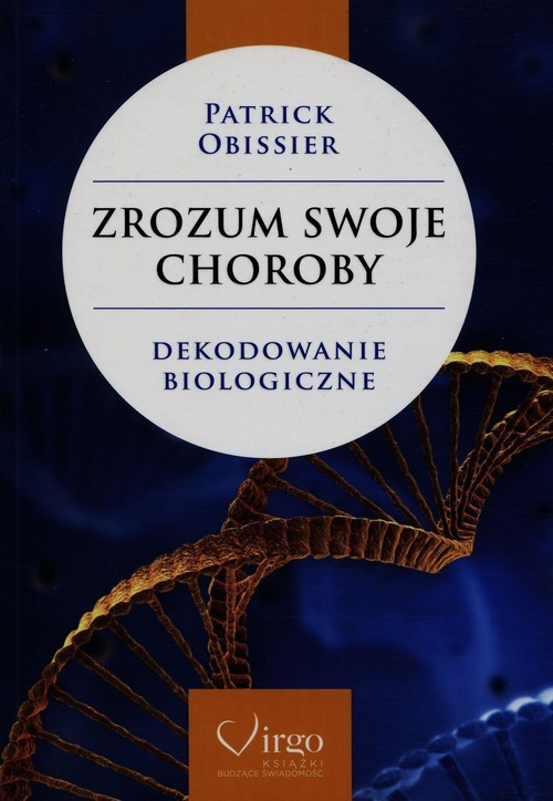 okładka Zrozum swoje choroby Dekodowanie biologiczne, Książka | Obissier Patrick