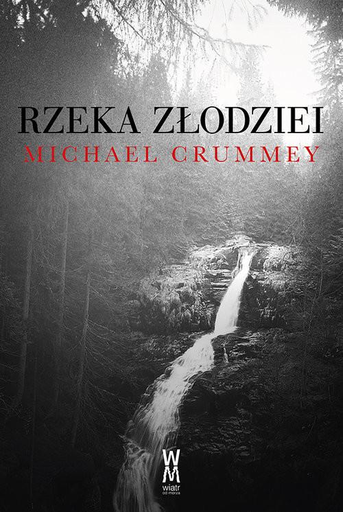 okładka Rzeka złodziei, Książka | Crummey Michael