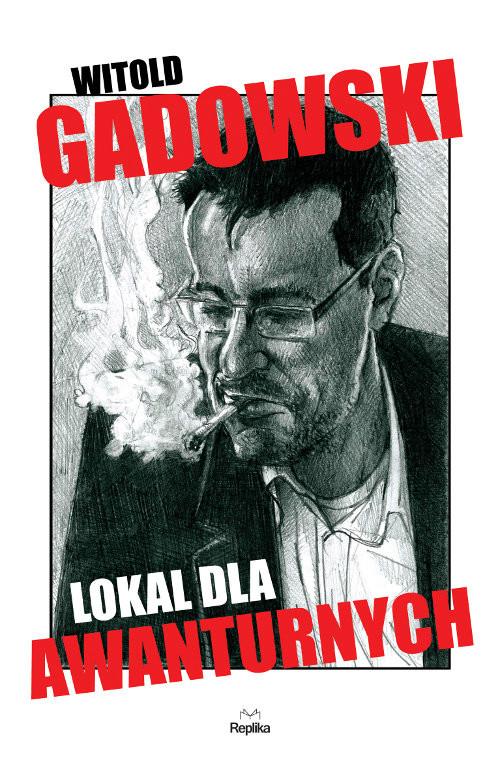 okładka Lokal dla awanturnych, Książka | Gadowski Witold