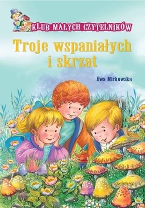 okładka Troje wspaniałych i skrzat, Książka | Ewa Mirkowska