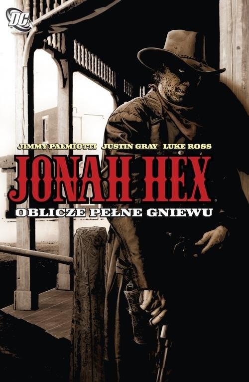 okładka Jonah Hex Tom 1 Oblicze pełne gniewu, Książka | Gray Justin, Palmiotti Jimmy