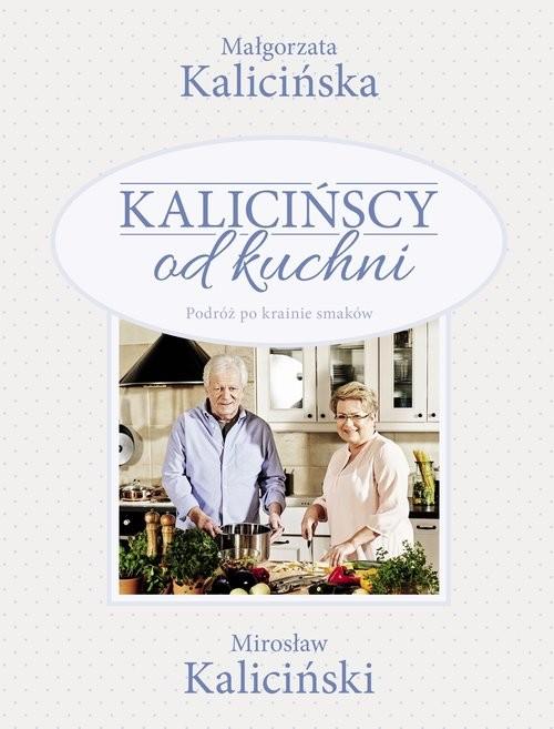 okładka Kalicińscy od kuchni, Książka | Małgorzata Kalicińska, Mirosław Kaliciński