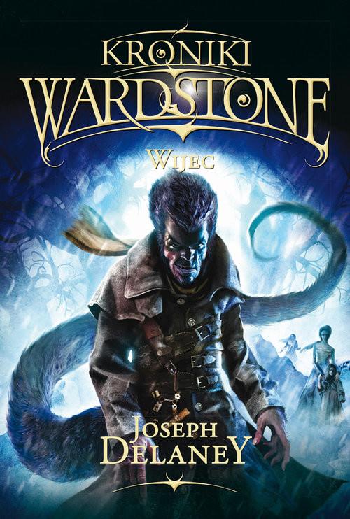 okładka Kroniki Wardstone 11 Wijec, Książka   Delaney Joseph