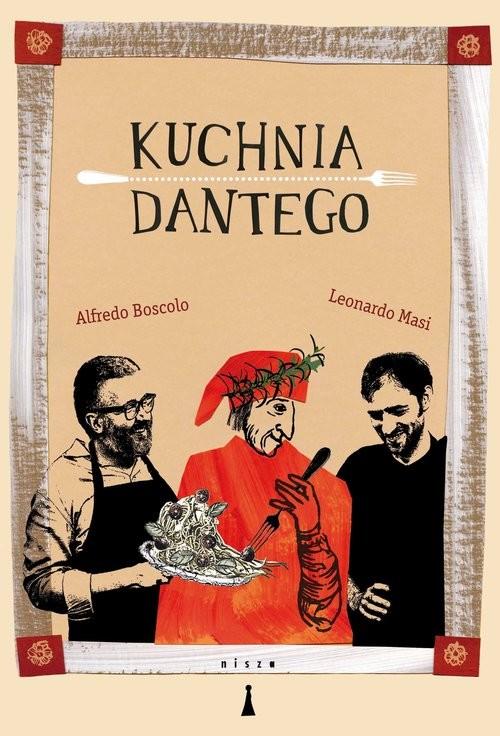 okładka Kuchnia Dantego, Książka | Alfredo Boscolo, Leonardo Masi