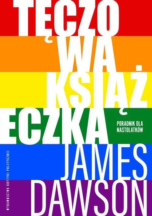 okładka Tęczowa książeczka Poradnik dla nastolatków, Książka | Dawson James