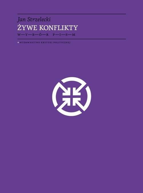 okładka Żywe konflikty Wybór pism, Książka | Strzelecki Jan