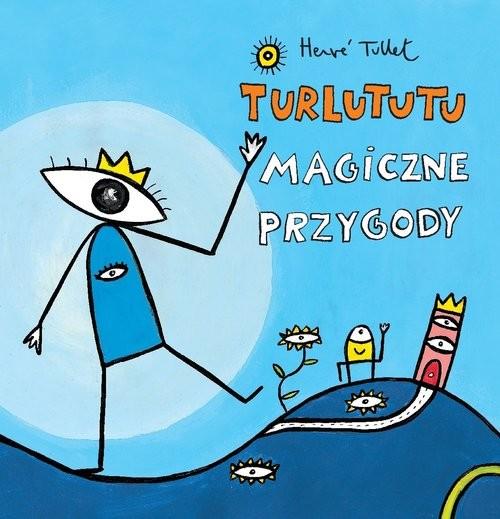 okładka Turlututu Magiczne przygody, Książka | Tullet Herve