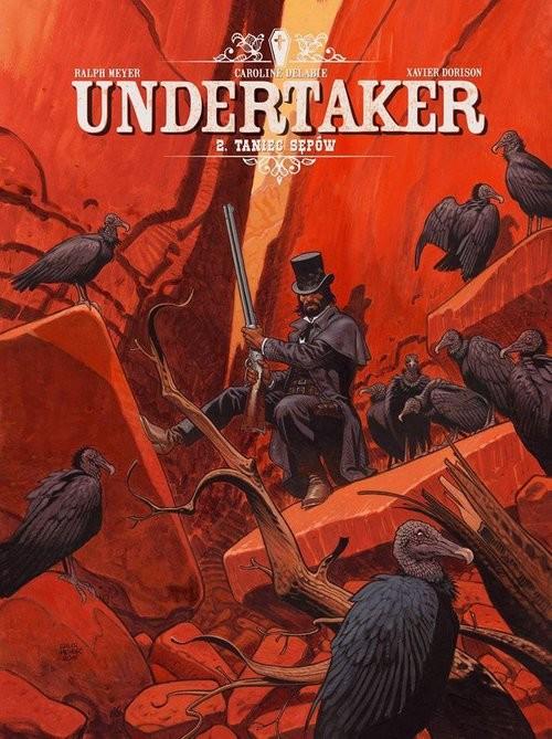 okładka Undertaker Tom 2 Taniec sępów, Książka | Ralph Meyer, Caroline Delabie, Xavier Dorison