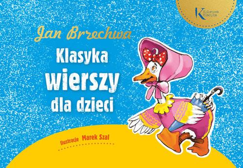 okładka Jan Brzechwa Klasyka wierszy dla dzieci, Książka | Jan Brzechwa