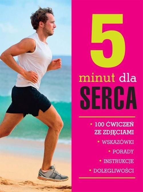 okładka 5 minut dla serca 100 ćwiczeń ze zdjęciami, Książka | Malgorzata Paprocka-Borowicz, Anna Żurowska, Praca Zbiorowa