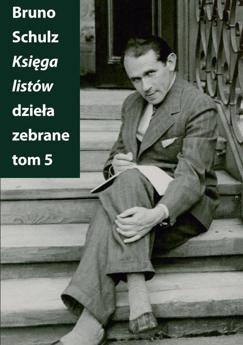 okładka Księga listów Dzieła zebrane Tom 5książka      Schulz Bruno
