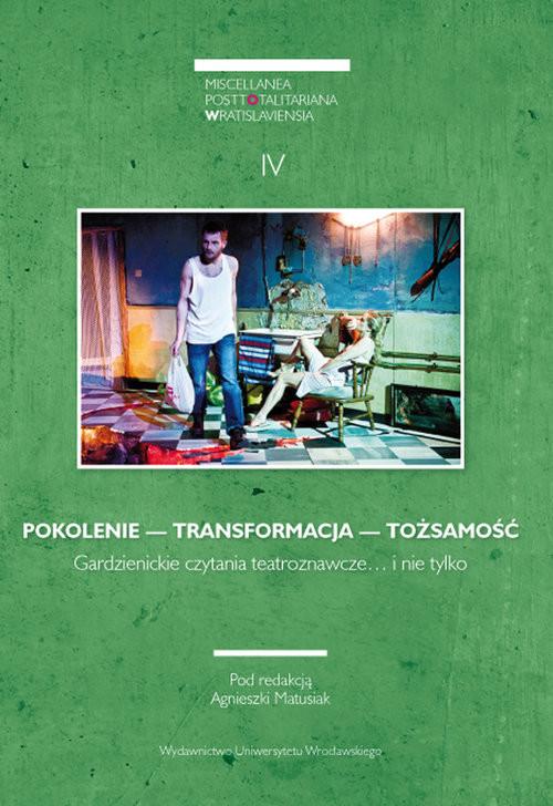 okładka Miscellanea Posttotalitariana Wratislaviensia 4/2016: POKOLENIE — TRANSFORMACJA — TOŻSAMOŚĆ, Książka |