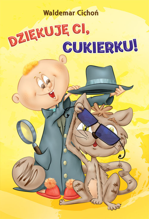 okładka Dziękuję ci Cukierku!, Książka | Cichoń Waldemar