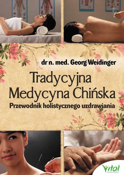 okładka Tradycyjna Medycyna Chińska Przewodnik holistycznego uzdrawianiaksiążka |  | Weidinger Georg