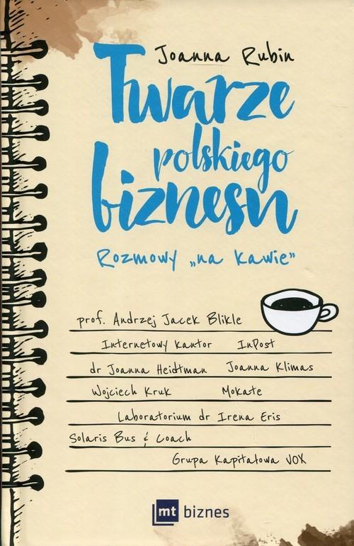 okładka Twarze polskiego biznesu Rozmowy na kawie, Książka | Rubin Joanna