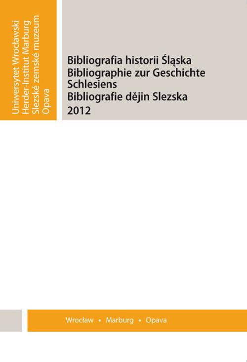 okładka Bibliografia Historii Śląska 2012, Książka |