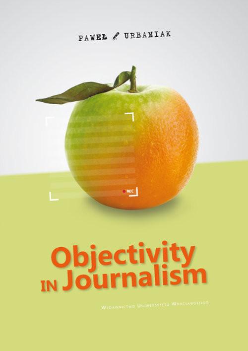 okładka Objectivity in Journalism, Książka | Urbaniak Paweł