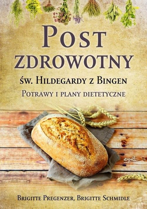 Post Zdrowotny Sw Hildegardy Z Bingen Potrawy I Plany Dietetyczne