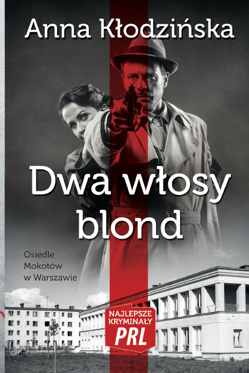 okładka Dwa włosy blond Najlepsze kryminały PRL, Książka | Kłodzińska Anna