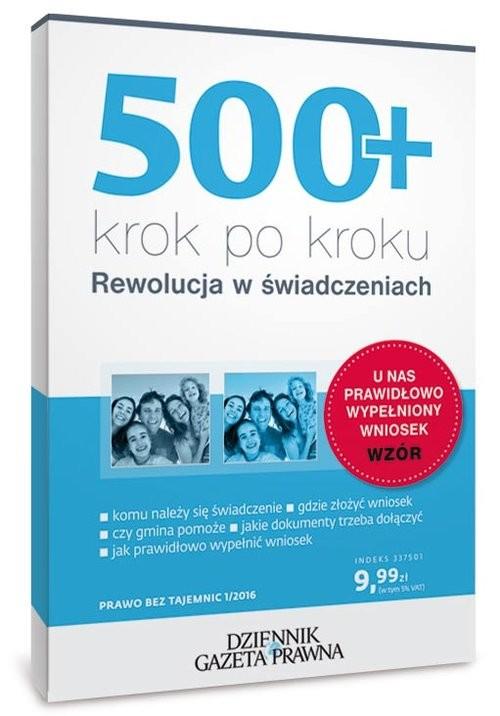 okładka 500+ krok po kroku Rewolucja w świadczeniach, Książka | Topolewska Michalina